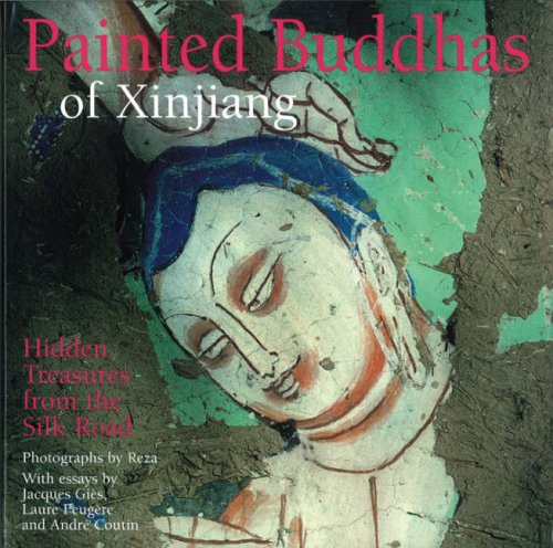 Painted Buddhas of Xinjiang: Hidden Treasures from the Silk Road: Coutin, Andre; Gies, Jacques; ...