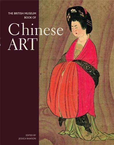9780714124469: The British Museum Book of Chinese Art