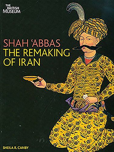 9780714124568: Shah Abbas: The Remaking of Iran