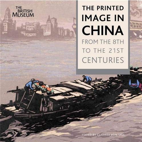 9780714124605: Printed Image in China: From the 8th to the 21st Centuries