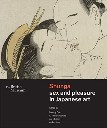Shunga sex and pleasure in Japanese art: Timothy Clark