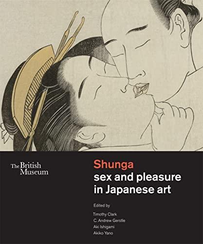 9780714124766: Shunga: Sex and Pleasure in Japanese Art