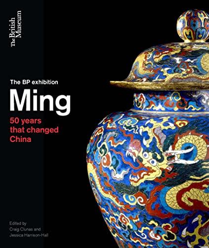 9780714124773: Ming: 50 Years That Changed China