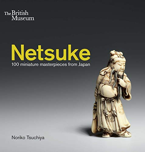 9780714124810: Netsuke: 100 miniature masterpieces from Japan