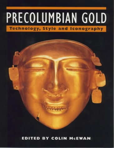 9780714125343: Precolumbian Gold: Technology, Style and Iconography