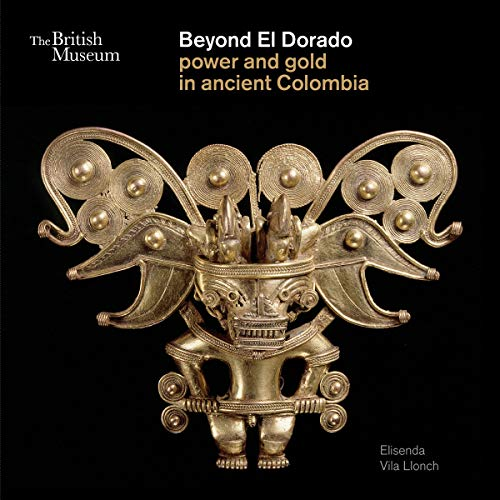 9780714125411: Beyond El Dorado: power and gold in ancient colombia