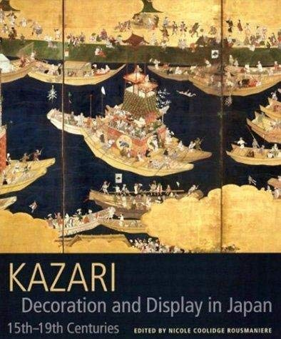 9780714126364: Kazari: Décoration and Display in Japan - 15th-19th Centuries /Anglais: Decoration and Display in Japan - 15th-19th Centuries