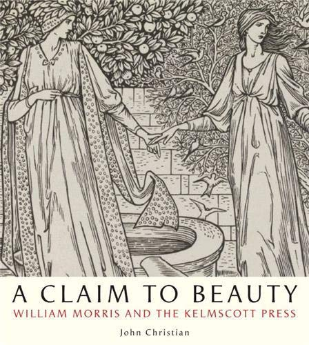 9780714126784: A Claim to Beauty: William Morris and the Kelmscott Press