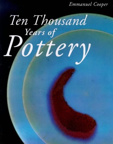 9780714127019: 10, 000 Years of Pottery