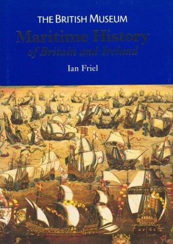 Maritime History of Britain and Ireland, C.: Friel, Ian