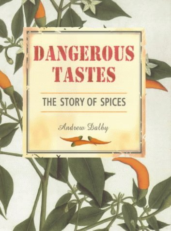 9780714127200: Dangerous Tastes Story of Spices /Anglais