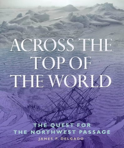 9780714127354: Across the Top of the World : The Quest for the Northwest Passage