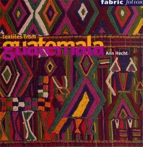 9780714127392: Textiles from Guatemala (Fabric Folios)
