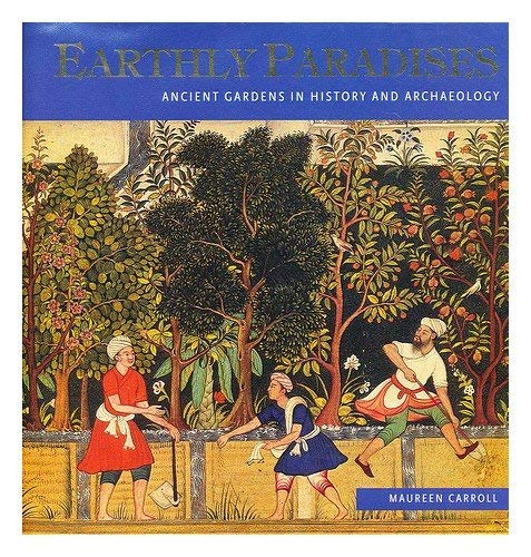 9780714127682: Earthly Paradises: Ancient Gardens in History and Archaeology