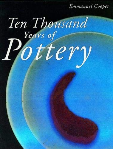 9780714127798: Ten Thousand Years of Pottery