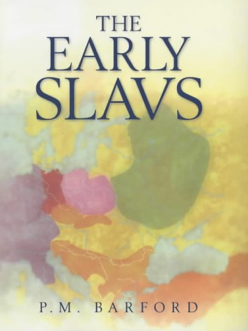 The Early Slavs - Culture and Society in Early Medieval Eastern Europe.