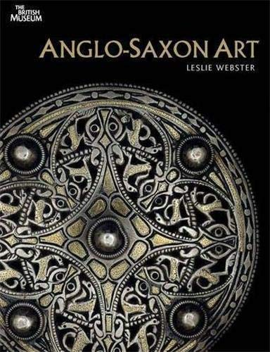 9780714128092: Anglo-Saxon Art. by Leslie Webster