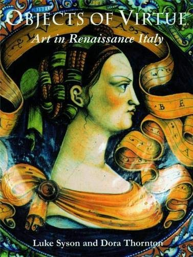 9780714128115: Objects of Virtue: Art in Renaissance Italy