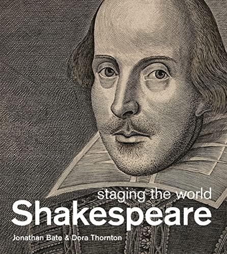 9780714128245: Shakespeare: Staging the World. Jonathon Bate and Dora Thornton