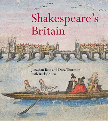 9780714128269: Shakespeare's Britain. by Jonathon Bate, Dora Thornton