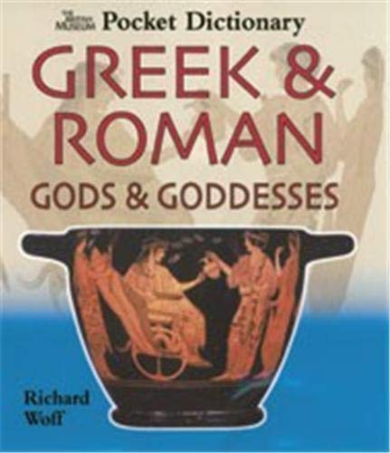 9780714130156: The British Museum Pocket Dictionary of Greek & Roman Gods & Goddesses (British Museum Pocket Dictionaries)