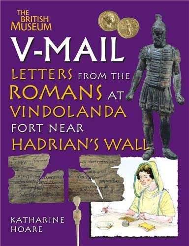 9780714131344: V-Mail: Letters from the Romans at Vindolanda Fort Near Hadrian's Wall