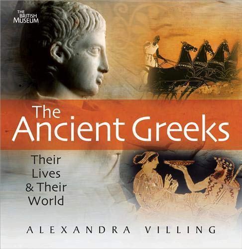 9780714131351: The Ancient Greeks: Their Lives and Their World