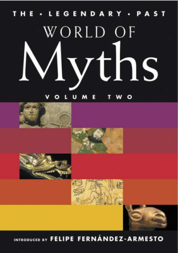 9780714150185: World of Myths: Volume Two: Vol 2 (The Legendary Past)