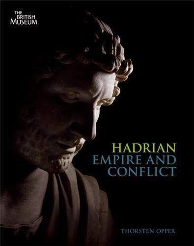 Hadrian: Empire and Conflict: Opper, Thorsten ;