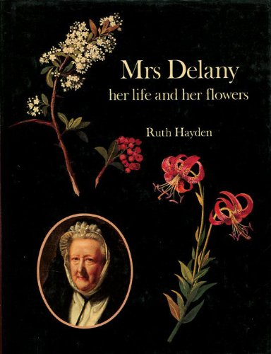 Mrs. Delany: Her Life and Her Flowers
