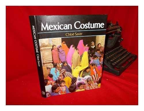 Mexican Costume (A colonnade book): Sayer, Chloe