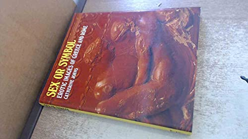 9780714180427: Sex or Symbol: Erotic Images of Greece and Rome (Colonnade Books)