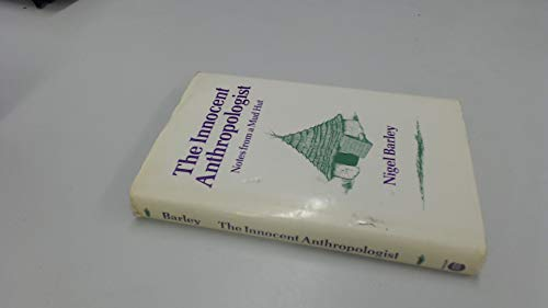 9780714180540: Innocent Anthropologist: Notes from a Mud Hut (Colonnade Books)