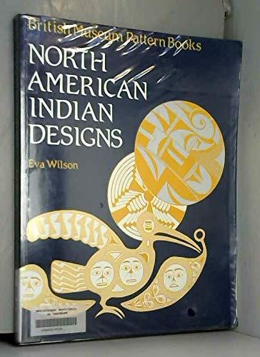 North American Indian Designs (British Museum Pattern Books): Eva Wilson