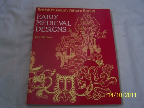 9780714180564: Early Medieval Designs (British Museum Pattern Books)