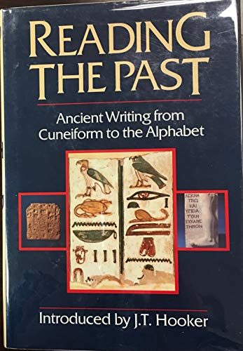 9780714180724: Reading the Past: Ancient Writing from Cuneiform to the Alphabet