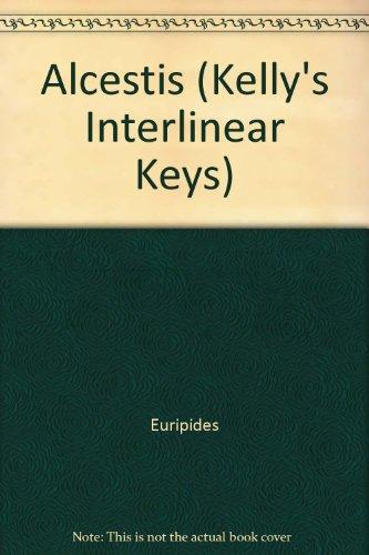 9780714215723: Alcestis (Kelly's Interlinear Keys)