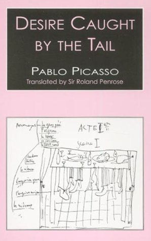 Desire Caught by the Tail (Playscripts) (Playscripts): Pablo Picasso