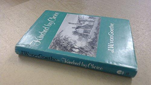 Kindred By Choice, Die Wahlverwandtschaften: von Goethe J.W.