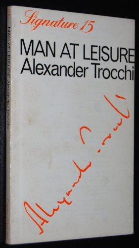Man at leisure.: Trocchi, Alexander: