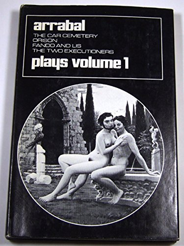 9780714504490: Plays - Orison, The Two Executioners, Fando and Lis, The Car Cemetery: 001