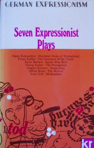 9780714505213: Seven Expressionist Plays: Kokoschka to Barlach (Calder Collection)