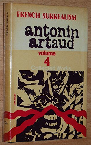 Collected Works: v. 4 (French Surrealism): Antonin Artaud