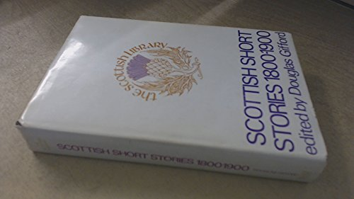 SCOTTISH SHORT STORIES 1800-1900: Gifford, Douglas (editor)