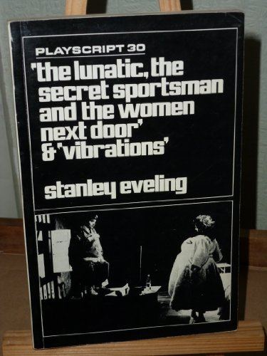 "Playscript 30: ""The Lunatic, the Secret Sportsman & the Women NextDoor,"" & ""..."