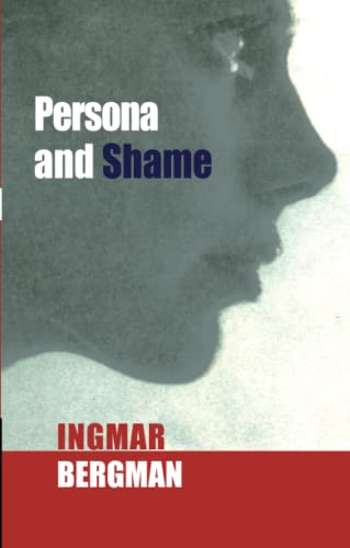 Persona and Shame: The Screenplays of Ingmar Bergman: Bergman, Ingmar