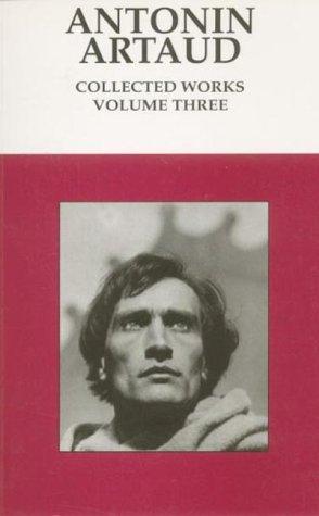 Antonin Artaud: Collected Works (Volume 3) (9780714507798) by Artaud, Antonin
