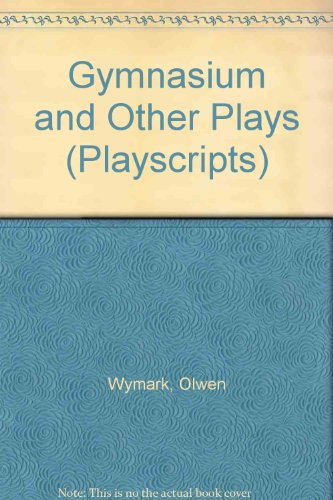 9780714507958: Gymnasium and Other Plays (Playscripts)