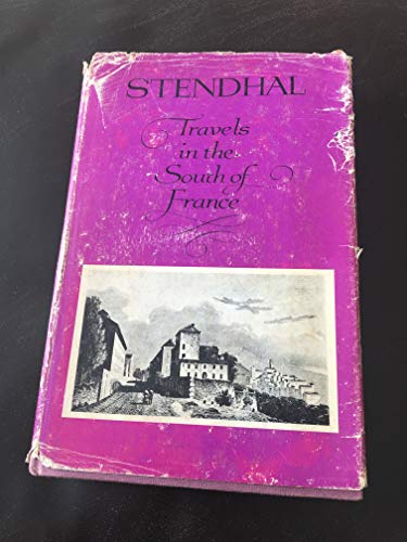 Travels in the South of France: Stendhal