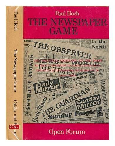 The Newspaper Game. The Poltical Sociology of the Press.